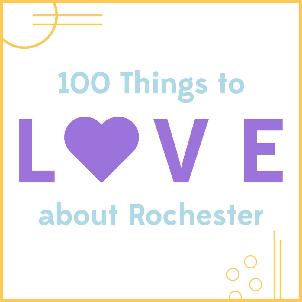 100 Things to Love About Rochester