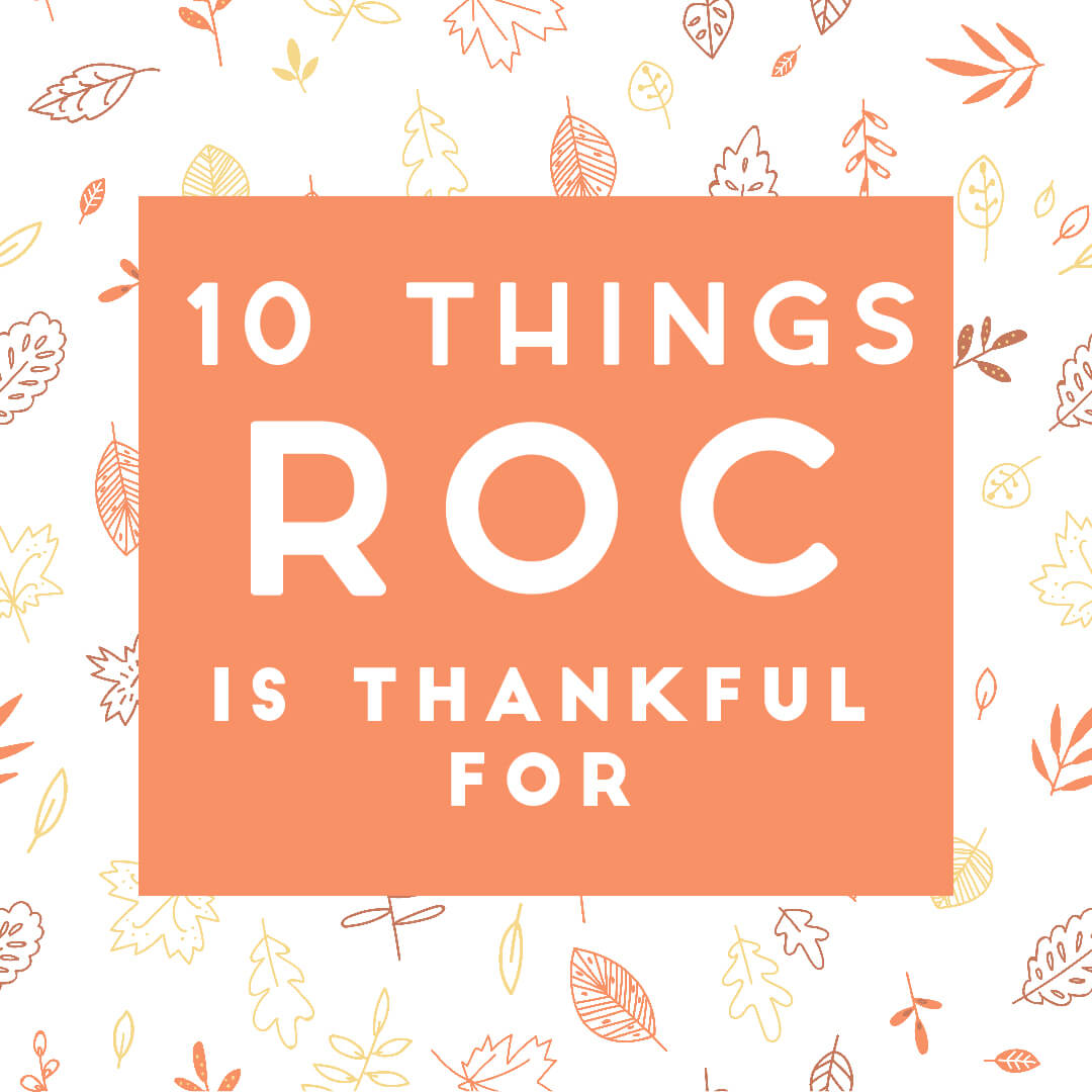 10 Things ROC is Thankful For